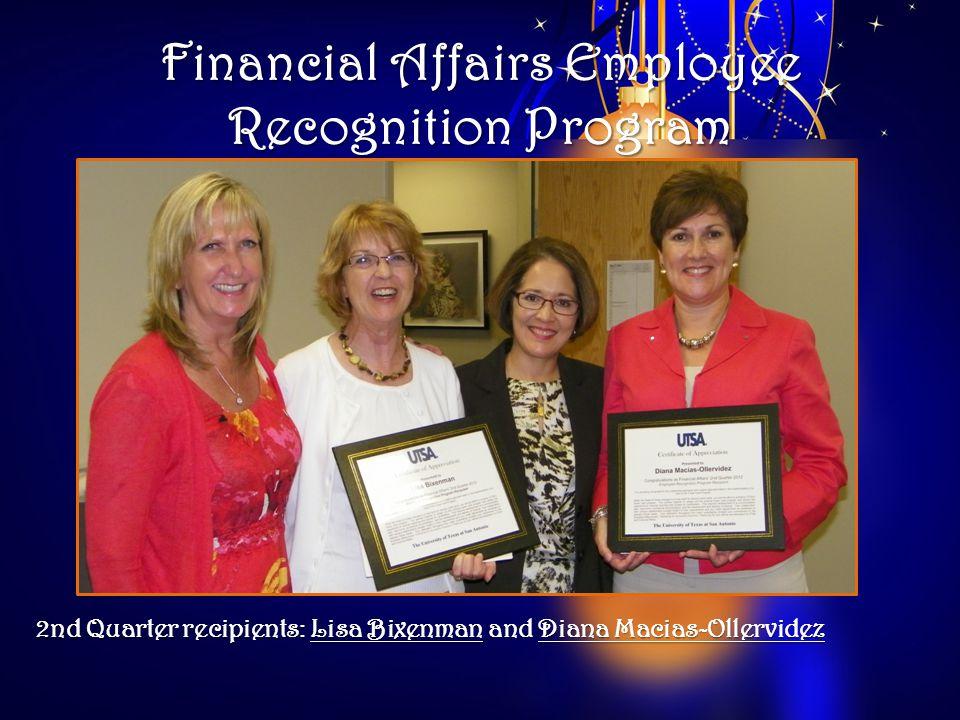 Financial Affairs Employee Recognition Program 2nd Quarter recipients: Lisa Bixenman and Diana Macias-Ollervidez