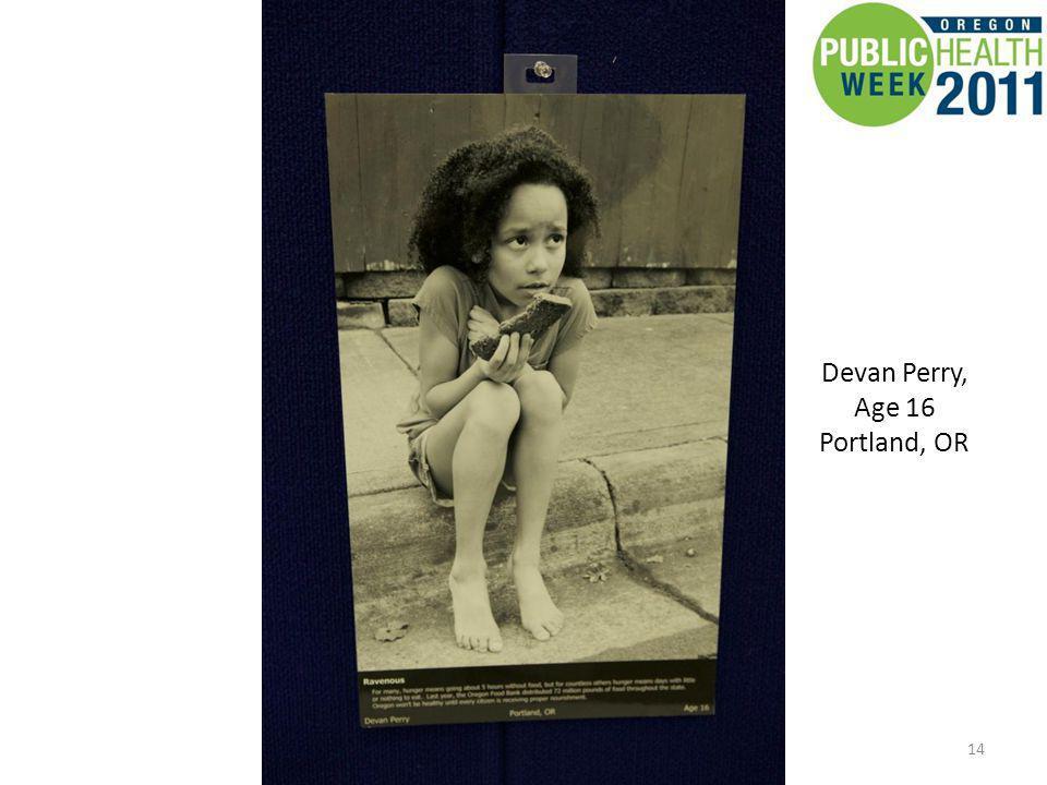 14 Devan Perry, Age 16 Portland, OR
