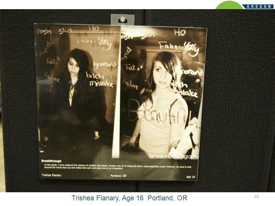 19 Trishea Flanary, Age 16 Portland, OR