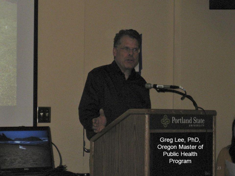 23 Greg Lee, PhD, Oregon Master of Public Health Program