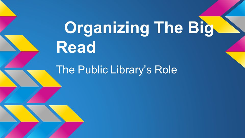 Organizing The Big Read The Public Librarys Role
