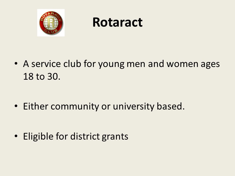 Rotaract A service club for young men and women ages 18 to 30.