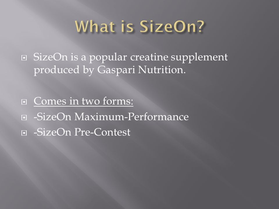 SizeOn is a popular creatine supplement produced by Gaspari Nutrition.