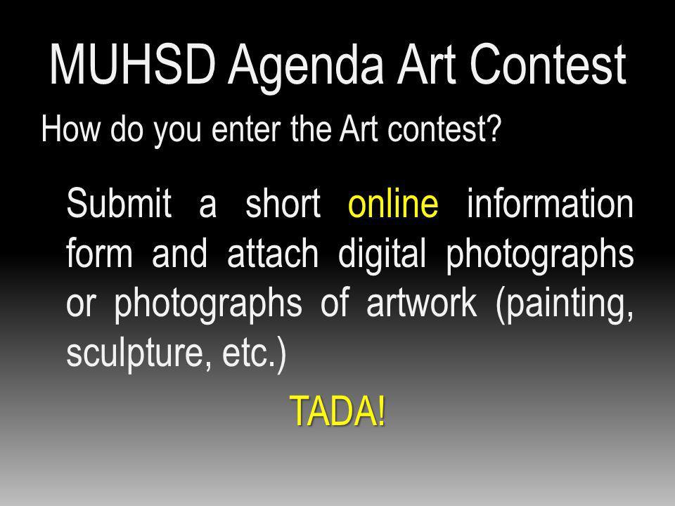 MUHSD Agenda Art Contest How do you enter the Art contest.