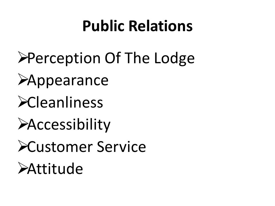 Public Relations Perception Of The Lodge Appearance Cleanliness Accessibility Customer Service Attitude