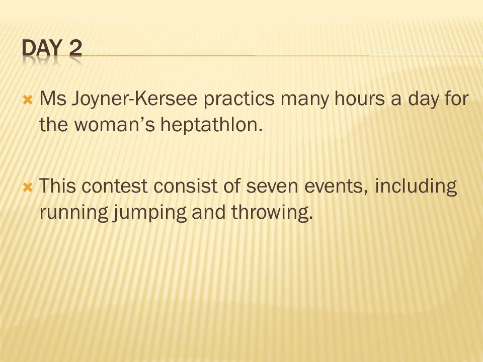 Ms Joyner-Kersee practics many hours a day for the womans heptathlon.