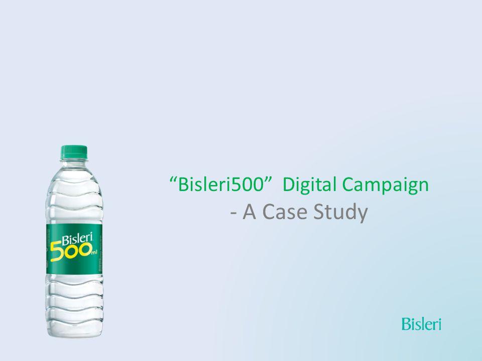 Bisleri500 Digital Campaign - A Case Study