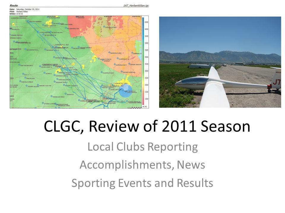 2011 Soaring Season Local Clubs: Relevant events, licenses, badges, new gliders Club Events that made a Difference Safety Considerations Membership