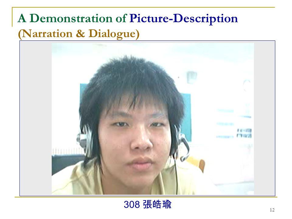 11 A Demonstration of Picture-Description (Narration) 308