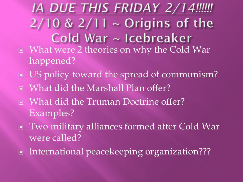 What were 2 theories on why the Cold War happened.