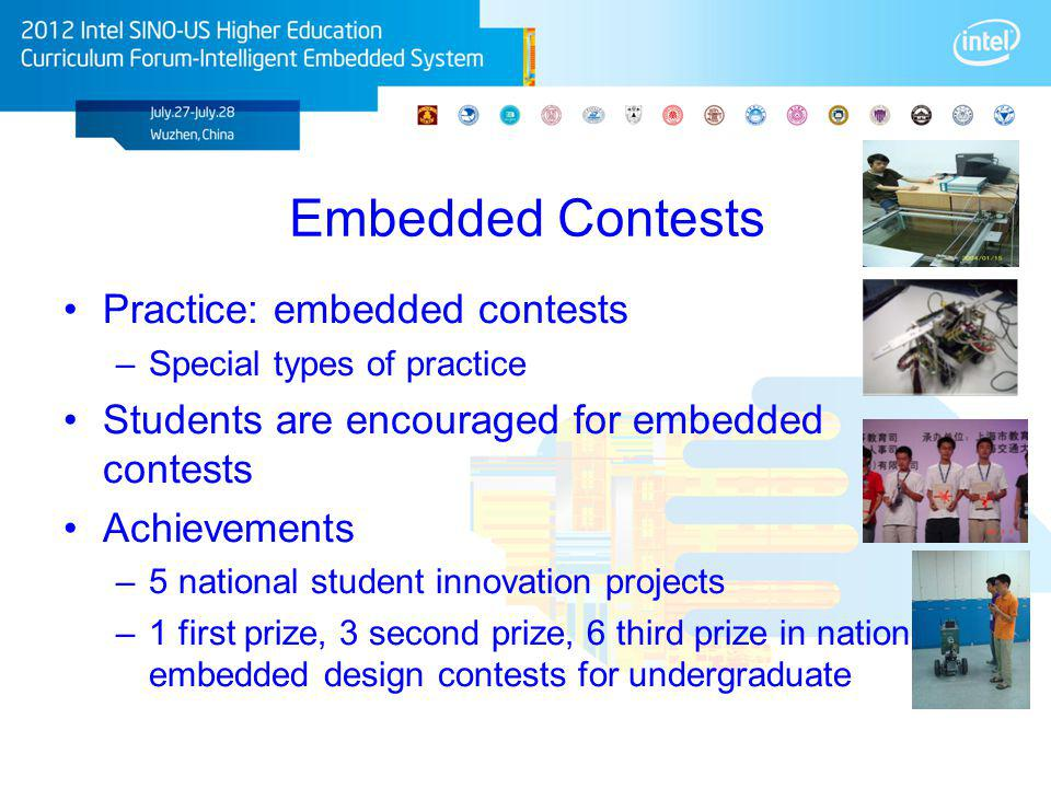 Embedded Contests Practice: embedded contests –Special types of practice Students are encouraged for embedded contests Achievements –5 national studen