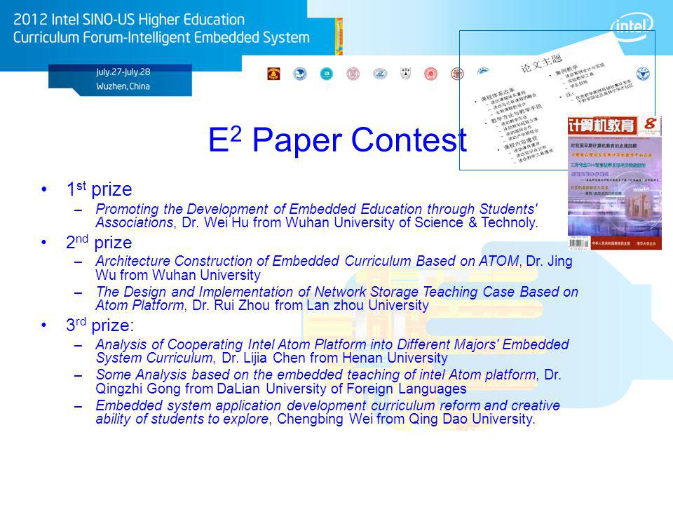 E 2 Paper Contest 1 st prize –Promoting the Development of Embedded Education through Students' Associations, Dr. Wei Hu from Wuhan University of Scie