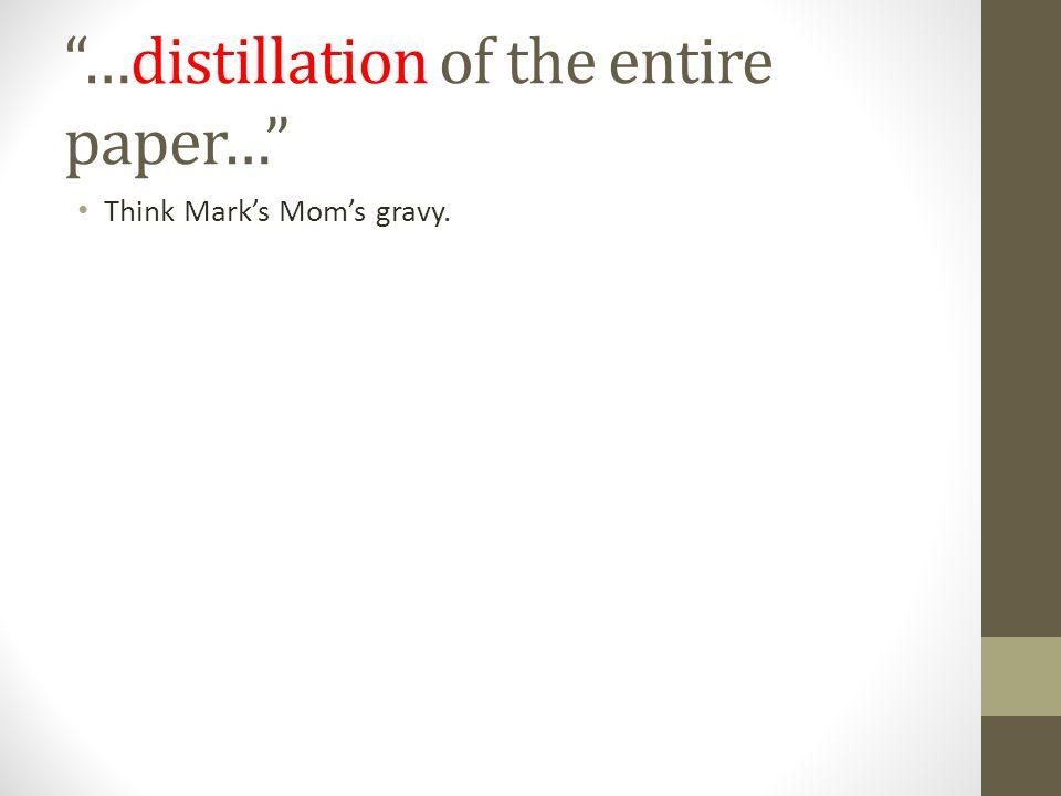 …distillation of the entire paper… Think Marks Moms gravy.