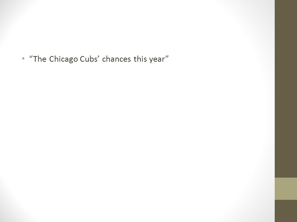 The Chicago Cubs chances this year