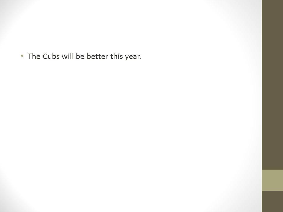 The Cubs will be better this year.