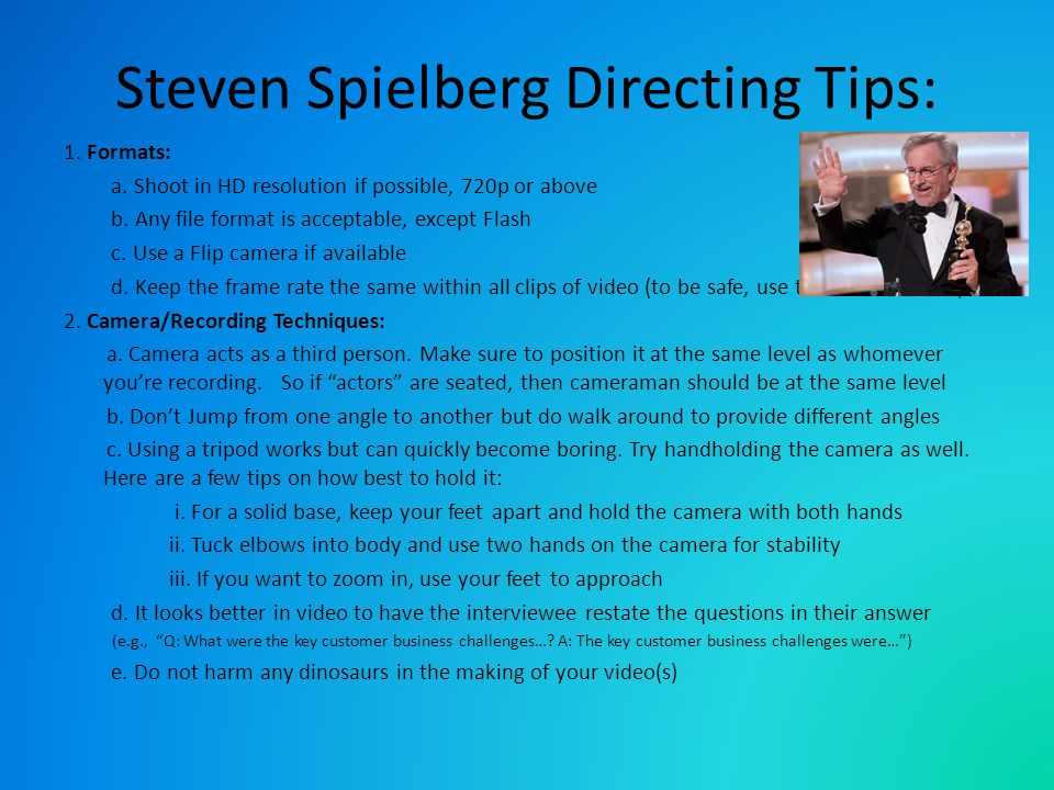 Steven Spielberg Directing Tips: 1. Formats: a.