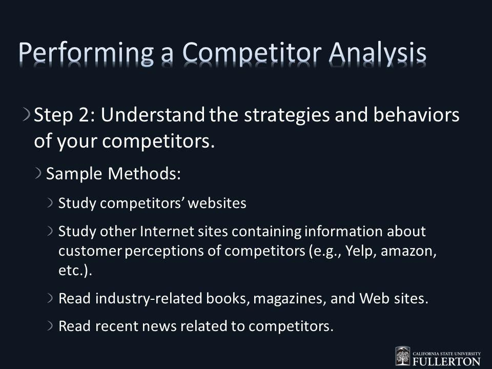 Step 2: Understand the strategies and behaviors of your competitors.