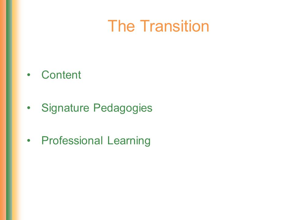 The Transition Content Signature Pedagogies Professional Learning