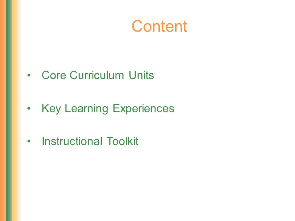 Content Core Curriculum Units Key Learning Experiences Instructional Toolkit