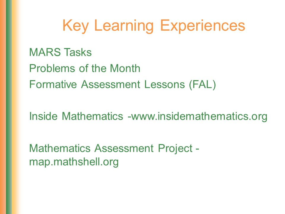 MARS Tasks Problems of the Month Formative Assessment Lessons (FAL) Inside Mathematics -www.insidemathematics.org Mathematics Assessment Project - map