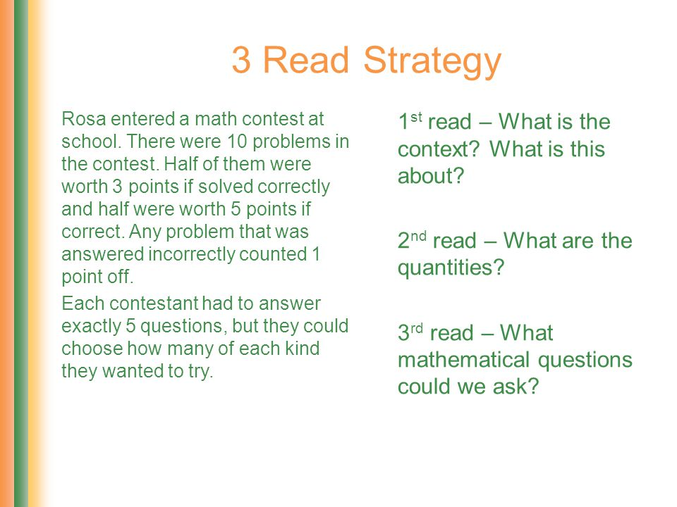 3 Read Strategy Rosa entered a math contest at school. There were 10 problems in the contest. Half of them were worth 3 points if solved correctly and