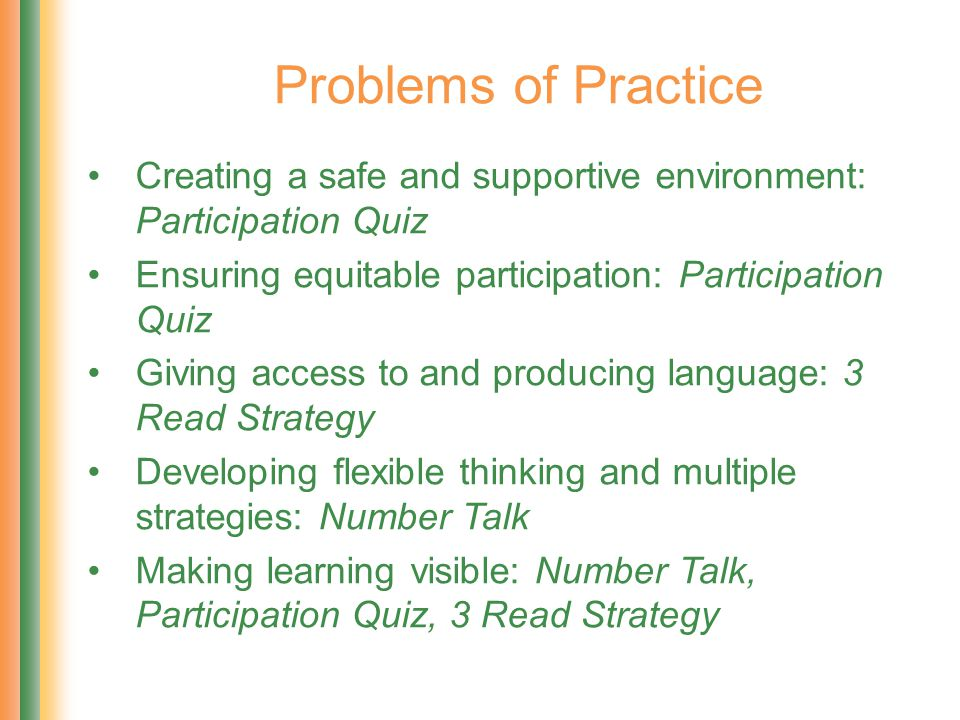 Problems of Practice Creating a safe and supportive environment: Participation Quiz Ensuring equitable participation: Participation Quiz Giving access