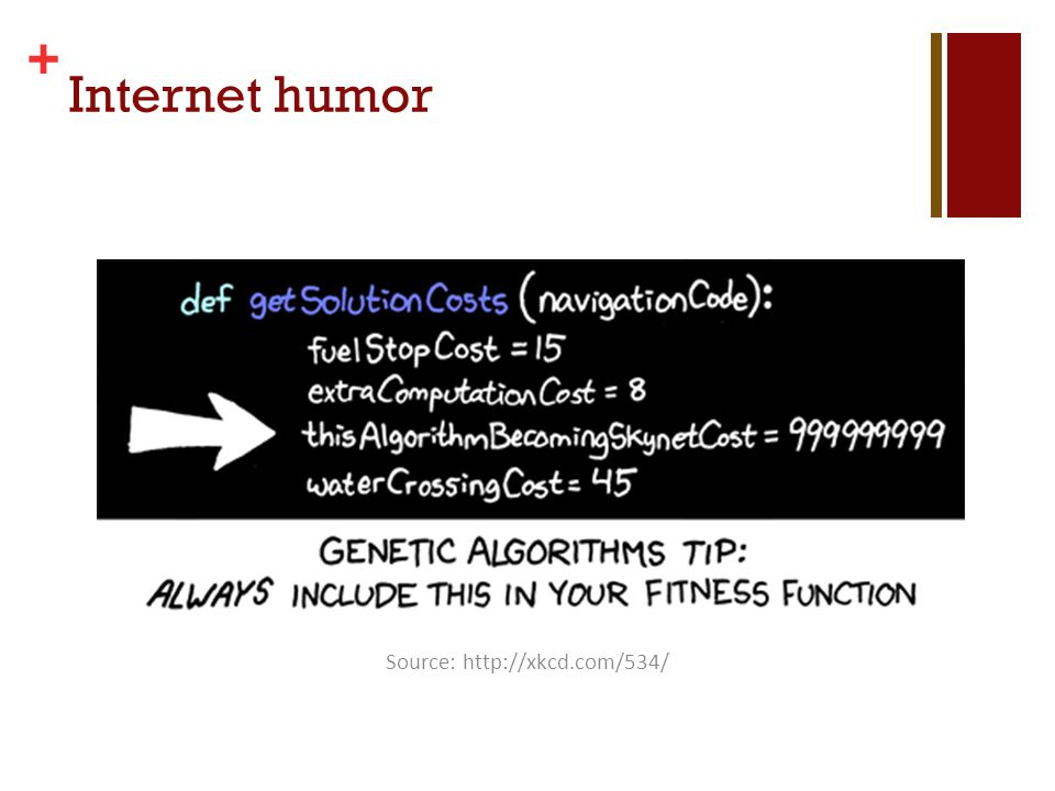 + Internet humor Source: http://xkcd.com/534/