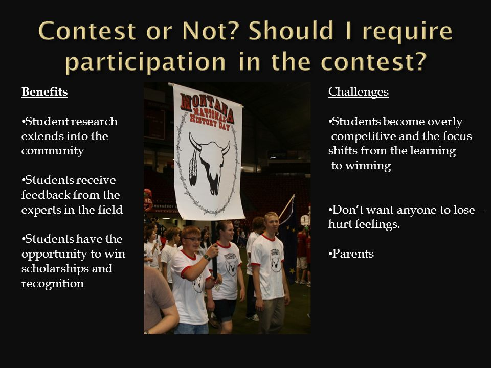 Benefits Student research extends into the community Students receive feedback from the experts in the field Students have the opportunity to win scholarships and recognition Challenges Students become overly competitive and the focus shifts from the learning to winning Dont want anyone to lose – hurt feelings.