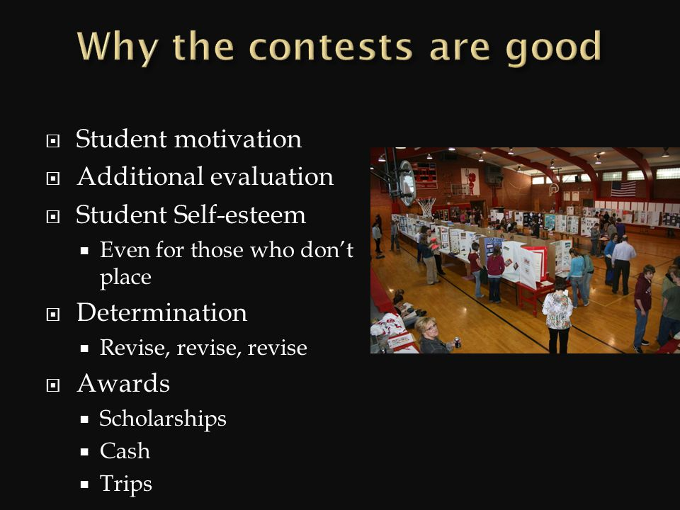Student motivation Additional evaluation Student Self-esteem Even for those who dont place Determination Revise, revise, revise Awards Scholarships Ca