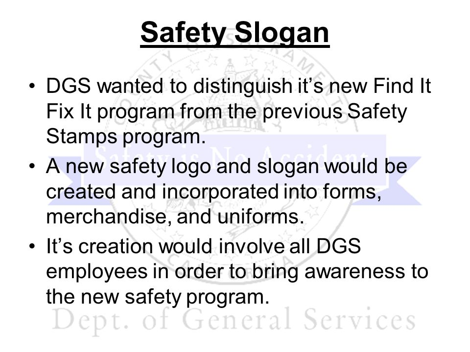 DGS wanted to distinguish its new Find It Fix It program from the previous Safety Stamps program. A new safety logo and slogan would be created and in