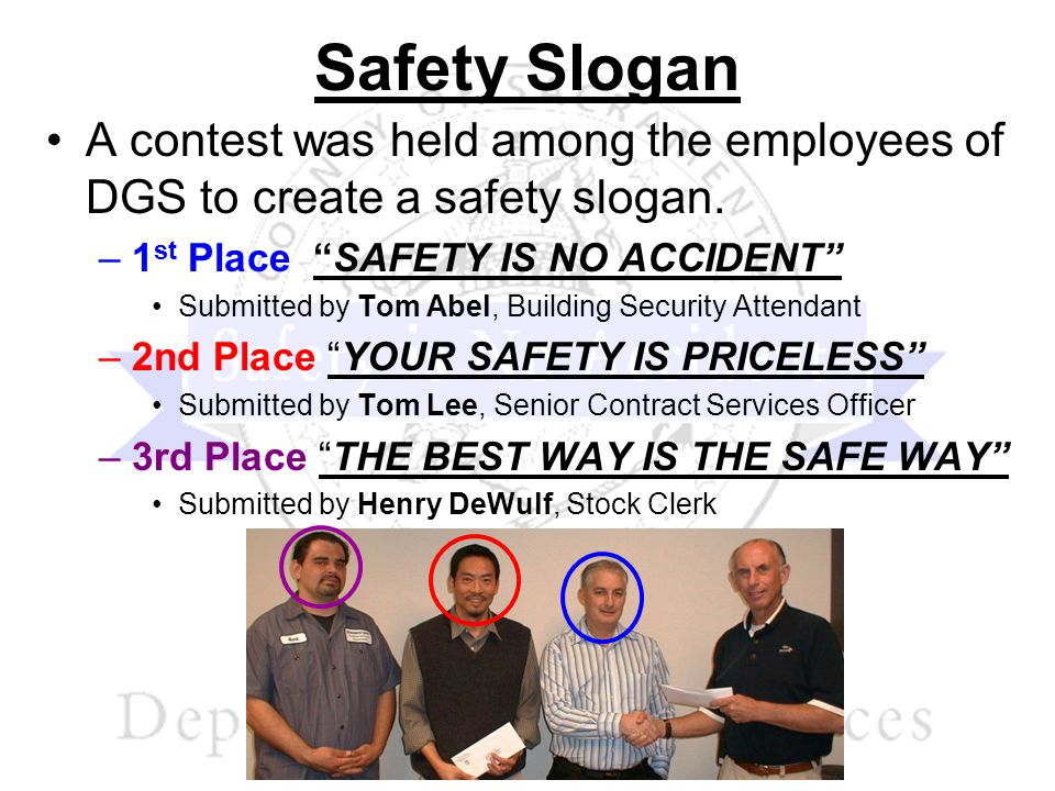 A contest was held among the employees of DGS to create a safety slogan.