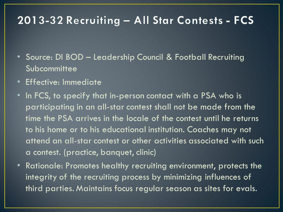 Source: DI BOD – Leadership Council & Football Recruiting Subcommittee Effective: Immediate In FCS, to specify that in-person contact with a PSA who i