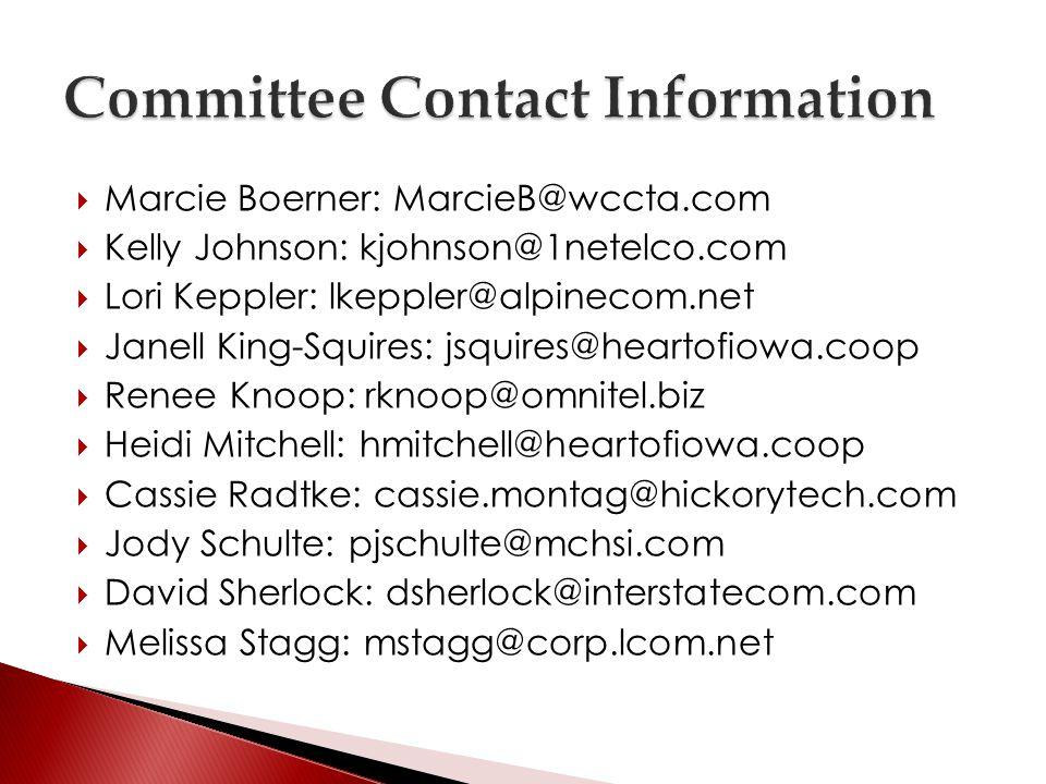 Marcie Boerner: MarcieB@wccta.com Kelly Johnson: kjohnson@1netelco.com Lori Keppler: lkeppler@alpinecom.net Janell King-Squires: jsquires@heartofiowa.