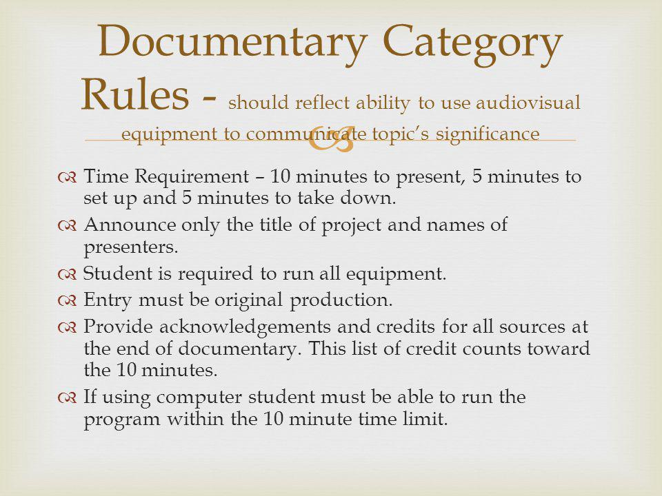 Time Requirement – 10 minutes to present, 5 minutes to set up and 5 minutes to take down. Announce only the title of project and names of presenters.