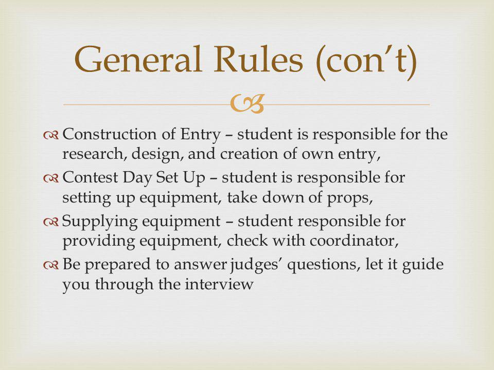 Construction of Entry – student is responsible for the research, design, and creation of own entry, Contest Day Set Up – student is responsible for se
