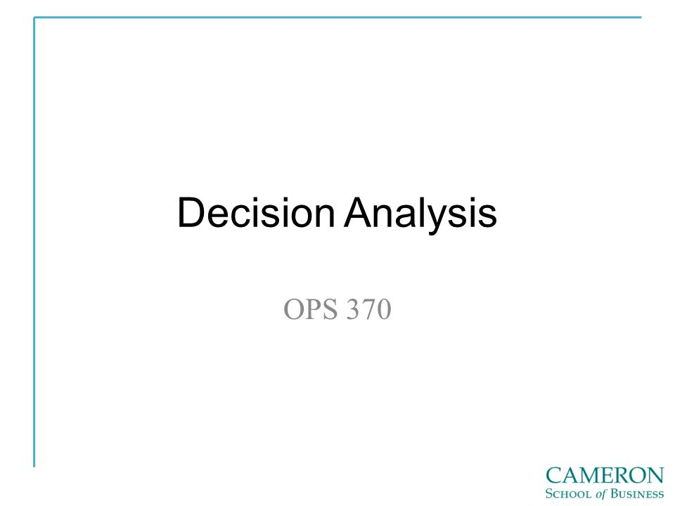 Decision Analysis OPS 370