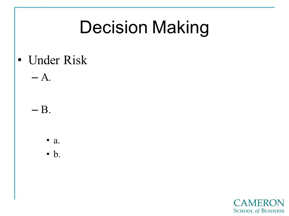 Decision Making Under Risk – A. – B. a. b.