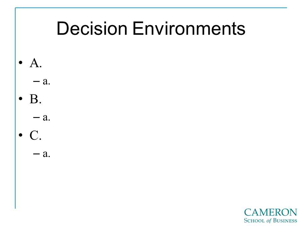 Decision Environments A. – a. B. – a. C. – a.