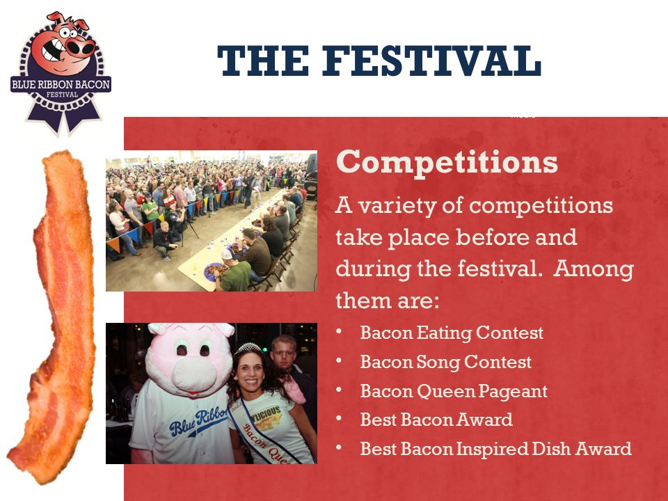 THE FESTIVAL Competitions A variety of competitions take place before and during the festival.