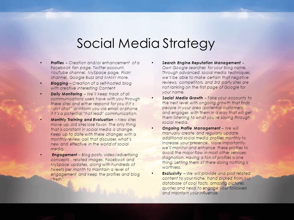Social Media Strategy Profiles – Creation and/or enhancement of a Facebook fan page, Twitter account, YouTube channel, MySpace page, Flickr channel, G