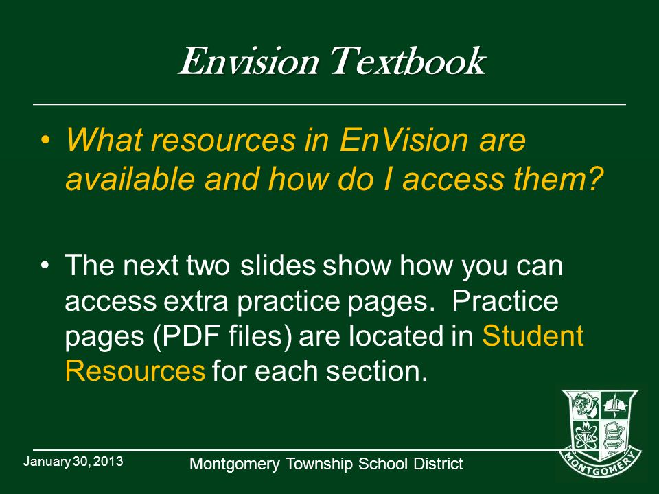 Montgomery Township School District Envision Textbook What resources in EnVision are available and how do I access them.