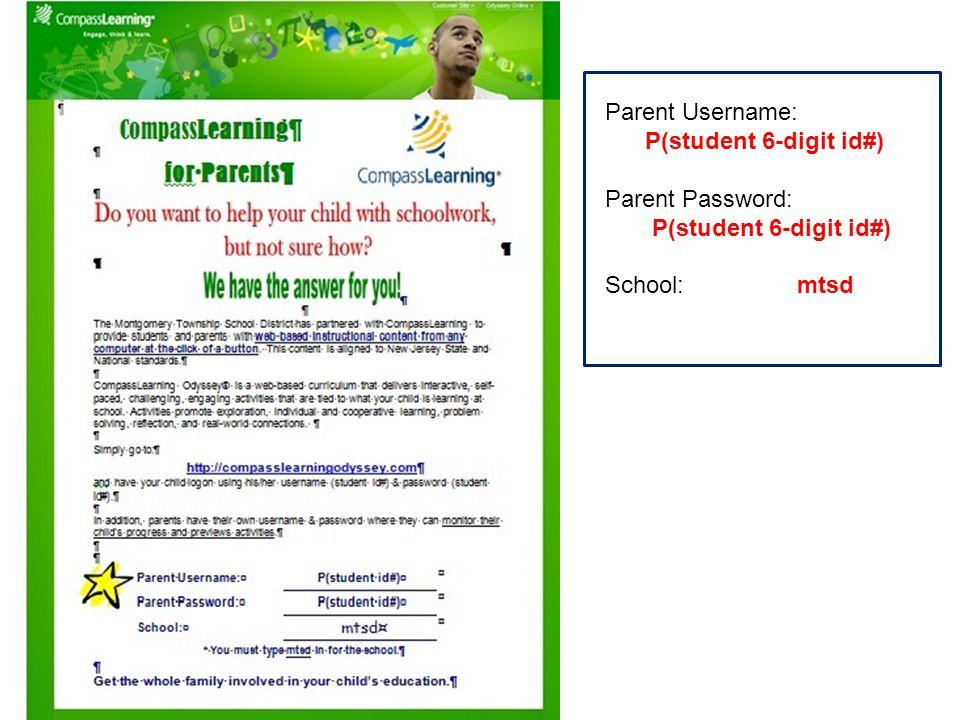 Parent Username: P(student 6-digit id#) Parent Password: P(student 6-digit id#) School:mtsd