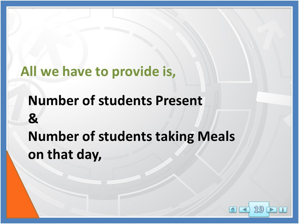 i i To Enter Mid-day-Meals particulars, and prepare Reports & Bills within stipulated time. We have developed an Excel Macro Sheet for Mid-day-Meals M