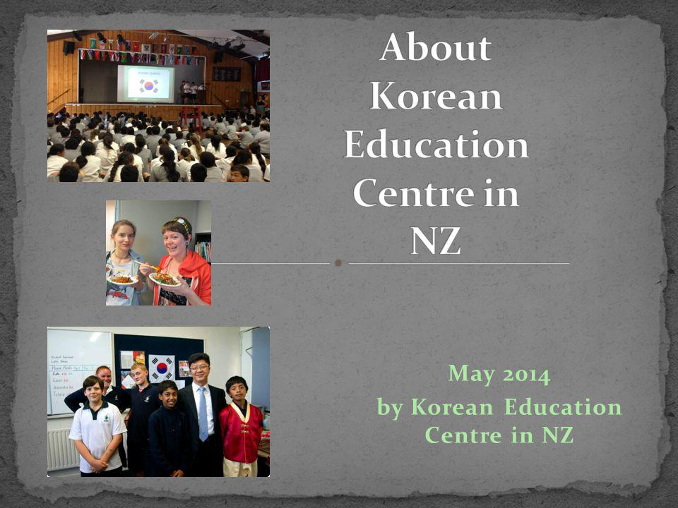 May 2014 by Korean Education Centre in NZ