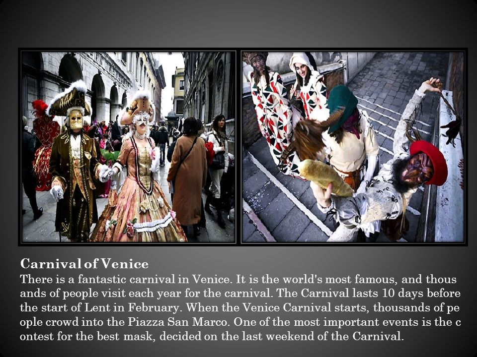 Do you know Venice.Venice in Italy is well known for the water of the city.