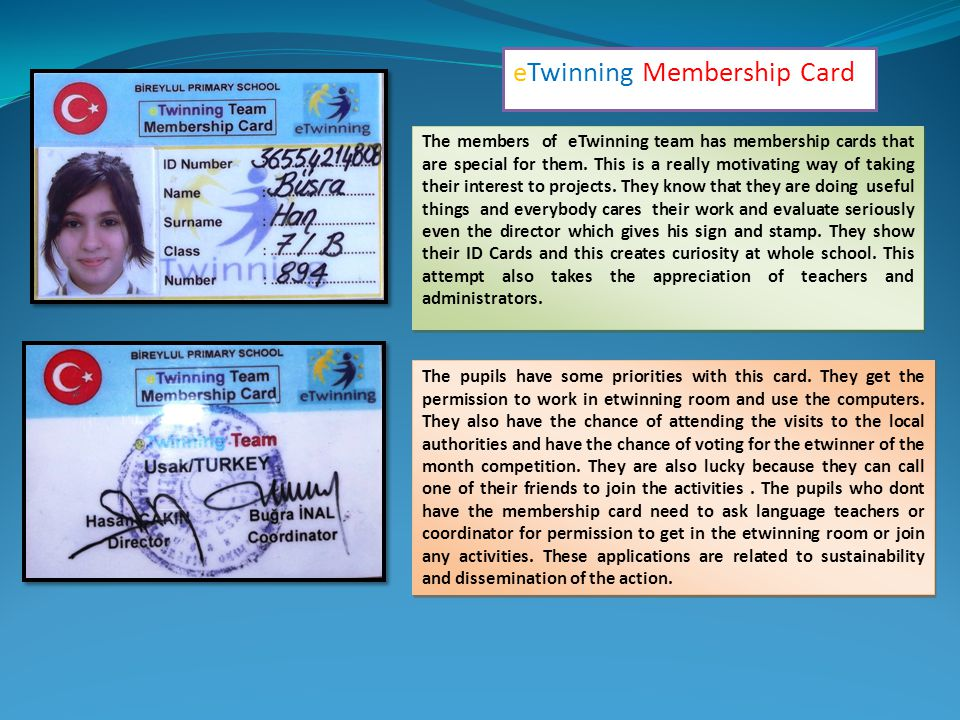 eTwinning Membership Card The members of eTwinning team has membership cards that are special for them.