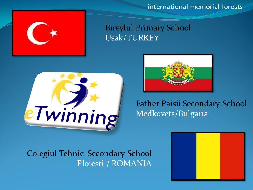 international memorial forests Bireylul Primary School Usak/TURKEY Colegiul Tehnic Secondary School Ploiesti / ROMANIA Father Paisii Secondary School