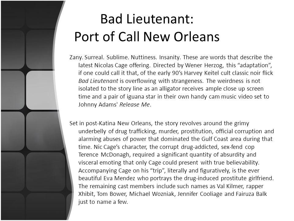 Bad Lieutenant: Port of Call New Orleans Zany. Surreal.