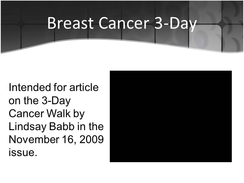 Breast Cancer 3-Day Intended for article on the 3-Day Cancer Walk by Lindsay Babb in the November 16, 2009 issue.