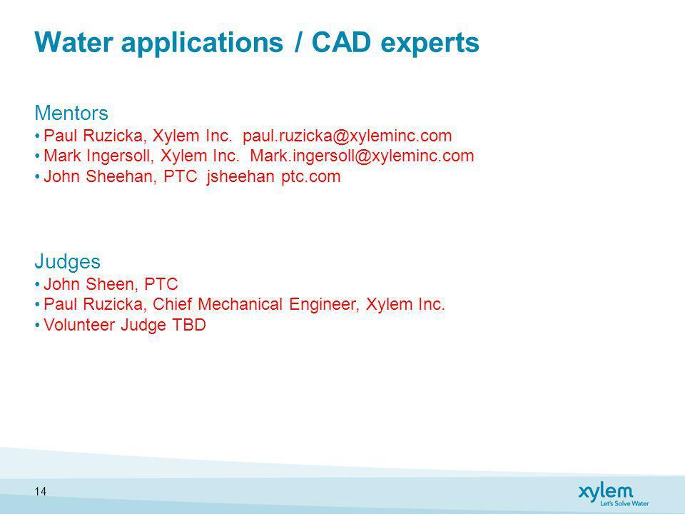 Water applications / CAD experts Mentors Paul Ruzicka, Xylem Inc.